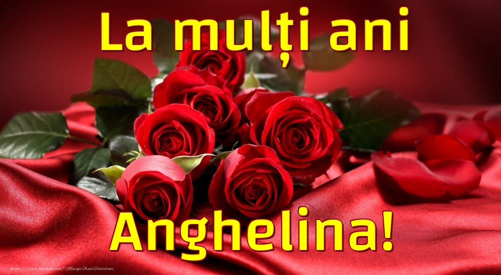 Felicitari de la multi ani - La mulți ani Anghelina!