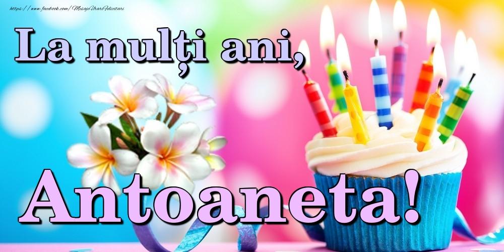 Felicitari de la multi ani - La mulți ani, Antoaneta!