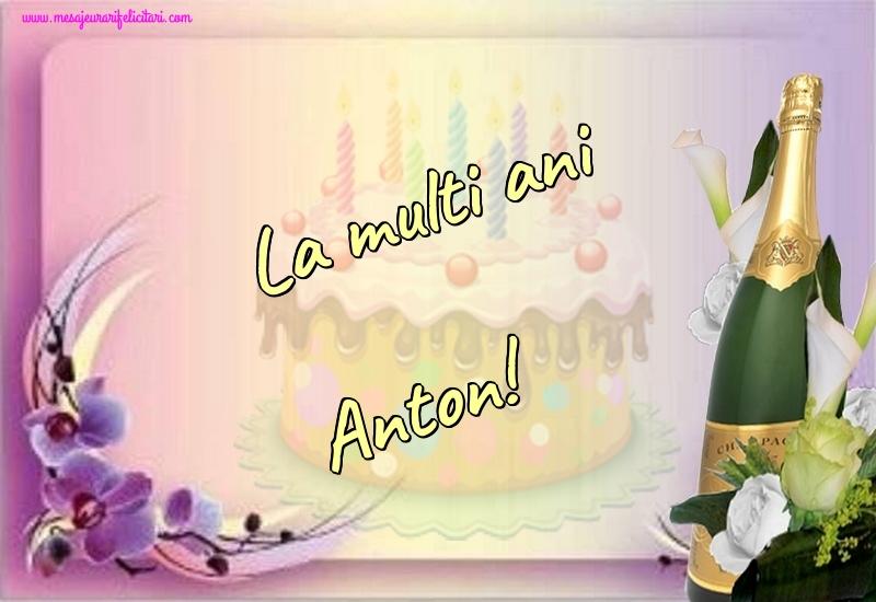 Felicitari de la multi ani - La multi ani Anton!