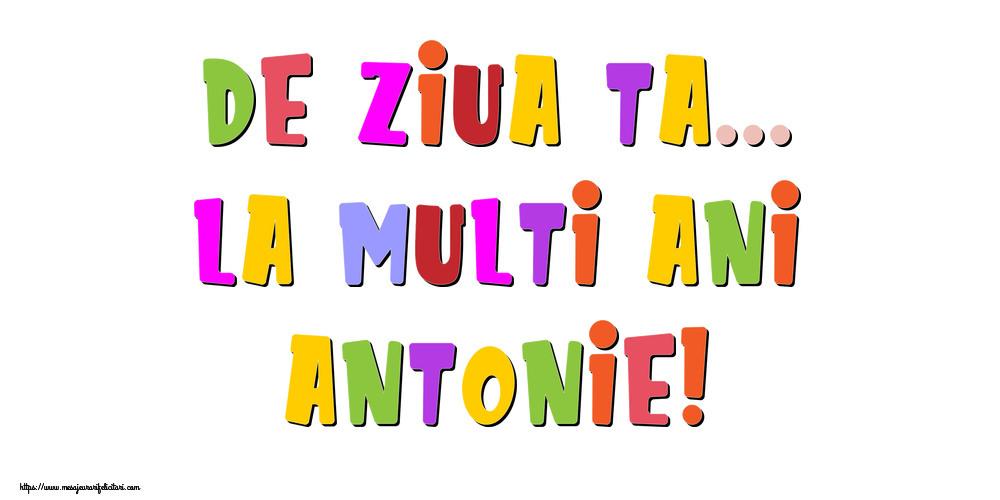Felicitari de la multi ani - De ziua ta... La multi ani, Antonie!