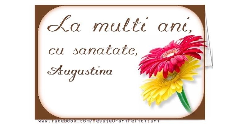 Felicitari de la multi ani - La multi ani, Augustina