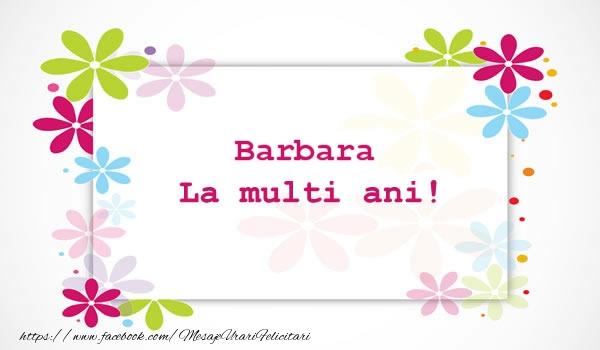 Felicitari de la multi ani - Barbara La multi ani