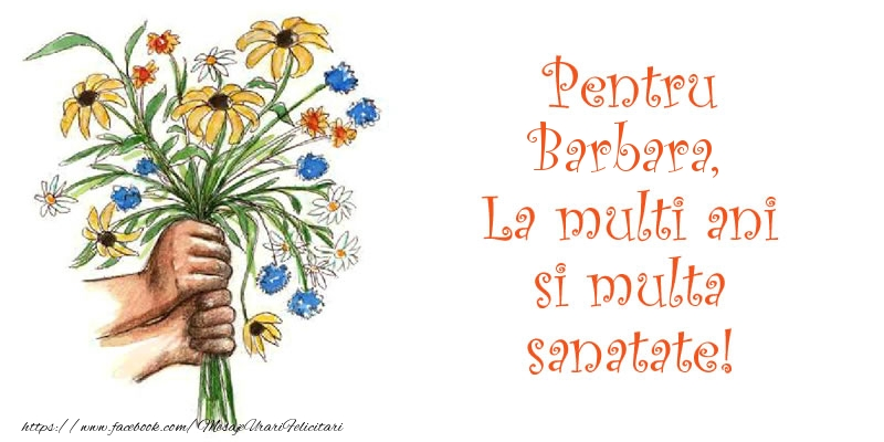 Felicitari de la multi ani - Pentru Barbara, La multi ani si multa sanatate!