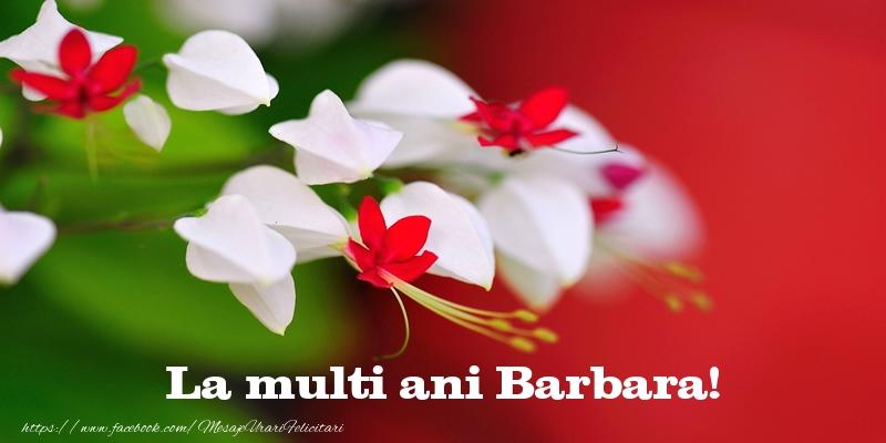 Felicitari de la multi ani - La multi ani Barbara!