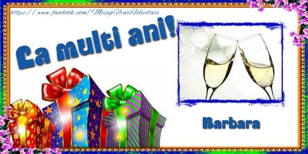 Felicitari de la multi ani - La multi ani! Barbara
