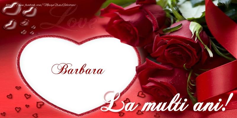 Felicitari de la multi ani - Barbara La multi ani cu dragoste!