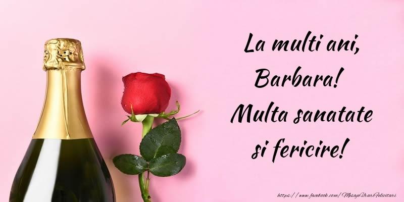 Felicitari de la multi ani - La multi ani, Barbara! Multa sanatate si fericire!
