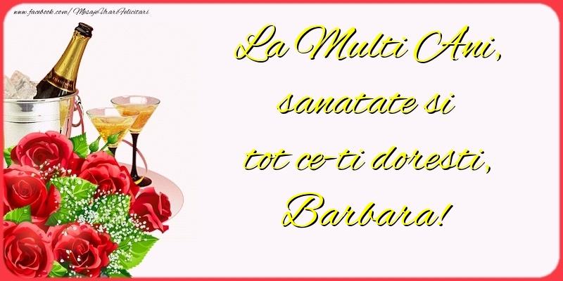 Felicitari de la multi ani - La Multi Ani, sanatate si tot ce-ti doresti, Barbara