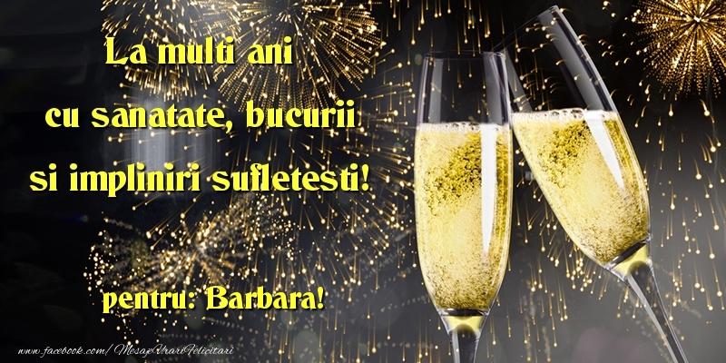 Felicitari de la multi ani - La multi ani cu sanatate, bucurii si impliniri sufletesti! Barbara