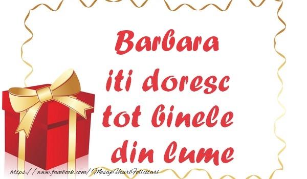 Felicitari de la multi ani - Barbara iti doresc tot binele din lume