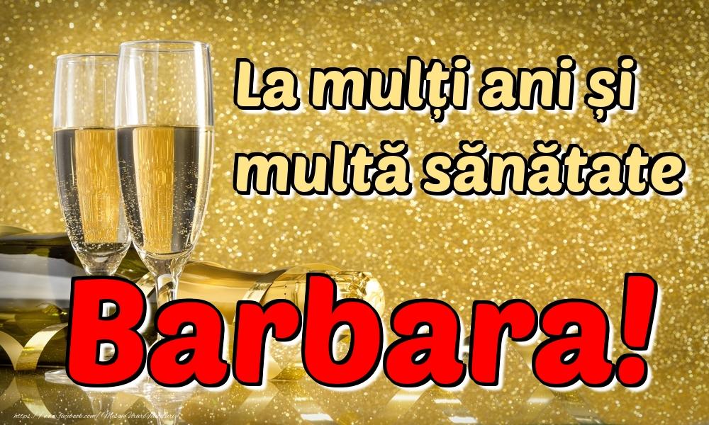 Felicitari de la multi ani - La mulți ani multă sănătate Barbara!