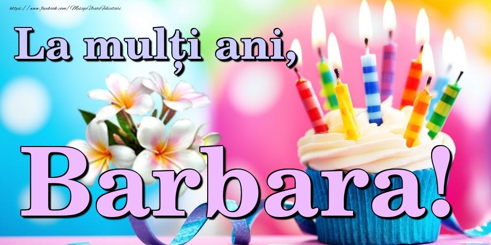 Felicitari de la multi ani - La mulți ani, Barbara!