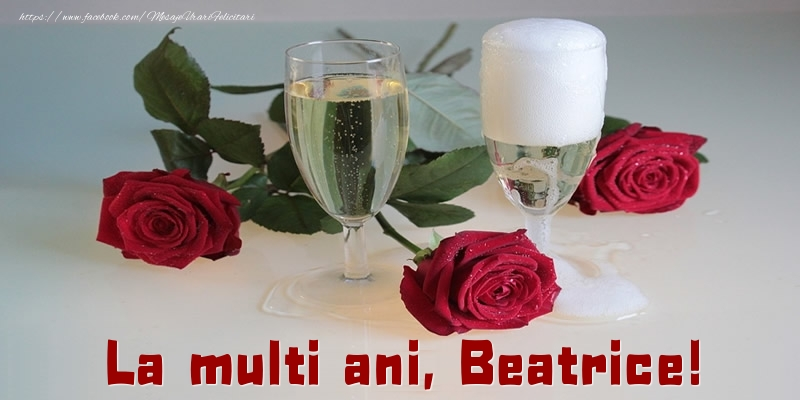 Felicitari de la multi ani - La multi ani, Beatrice!