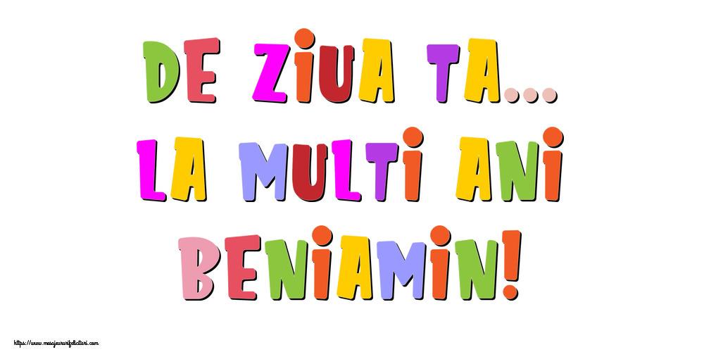 Felicitari de la multi ani - De ziua ta... La multi ani, Beniamin!