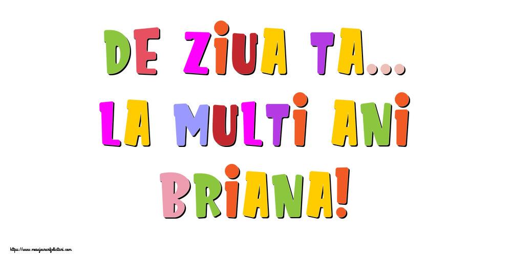 Felicitari de la multi ani - De ziua ta... La multi ani, Briana!