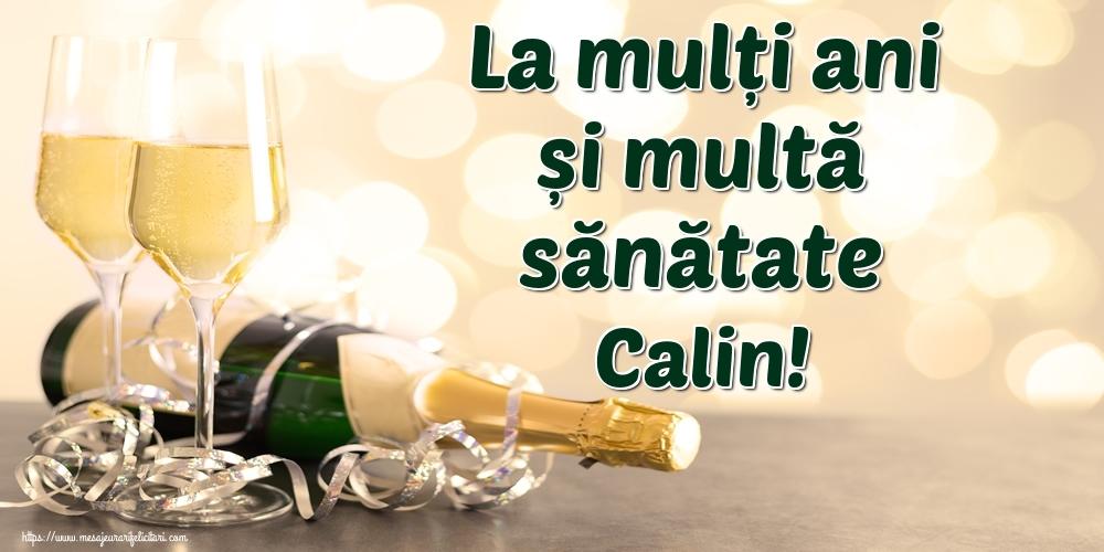 Felicitari de la multi ani - La mulți ani și multă sănătate Calin!