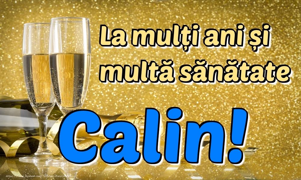 Felicitari de la multi ani - La mulți ani multă sănătate Calin!