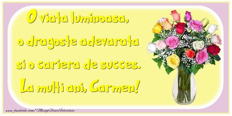 Felicitari de la multi ani - O viata luminoasa, o dragoste adevarata si o cariera de succes. Carmen