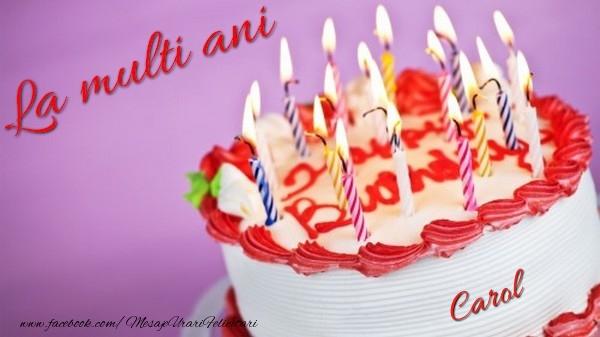 Felicitari de la multi ani - La multi ani, Carol!