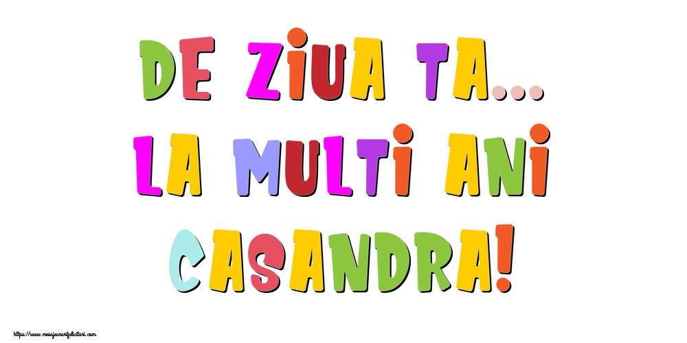 Felicitari de la multi ani - De ziua ta... La multi ani, Casandra!