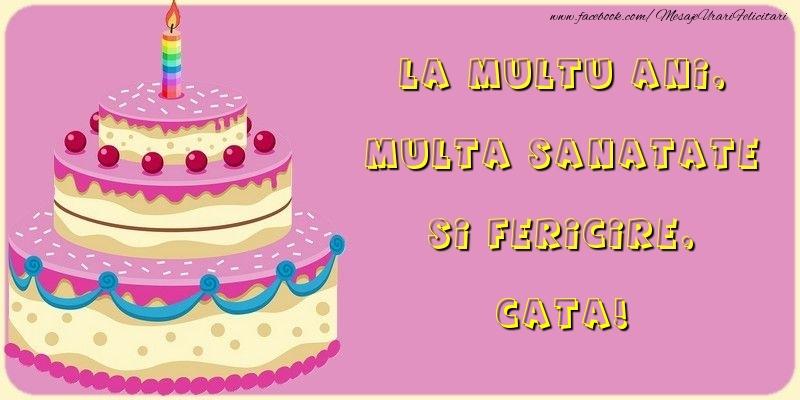 Felicitari de la multi ani - La multu ani, multa sanatate si fericire, Cata
