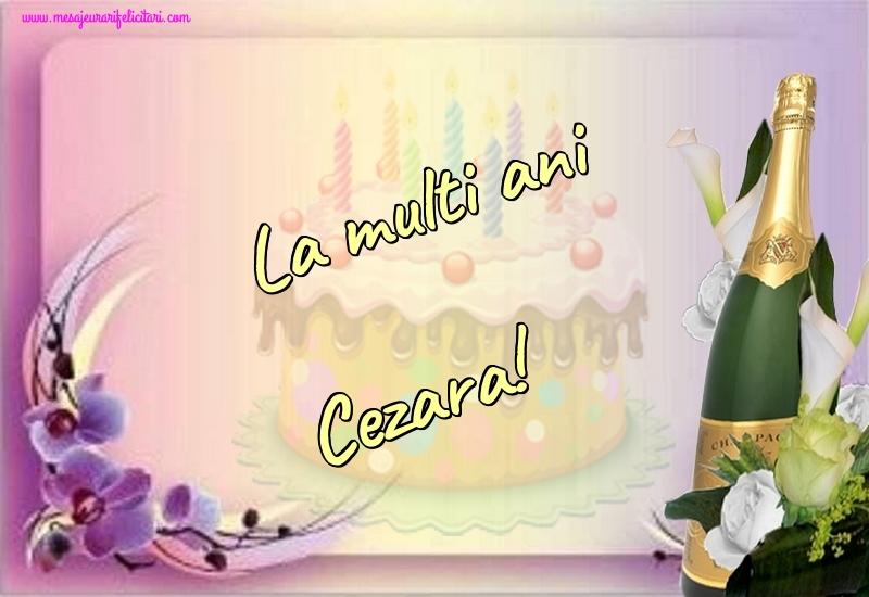Felicitari de la multi ani - La multi ani Cezara!
