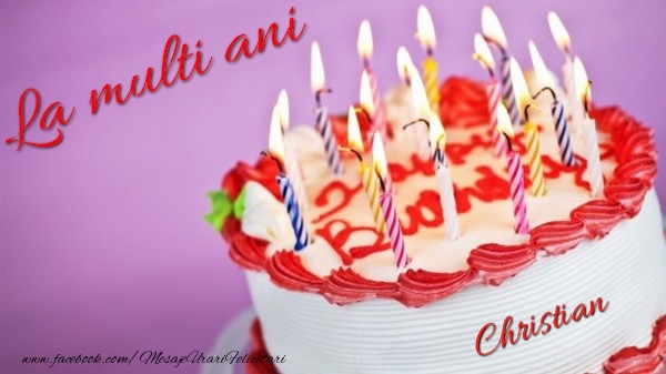 Felicitari de la multi ani - La multi ani, Christian!