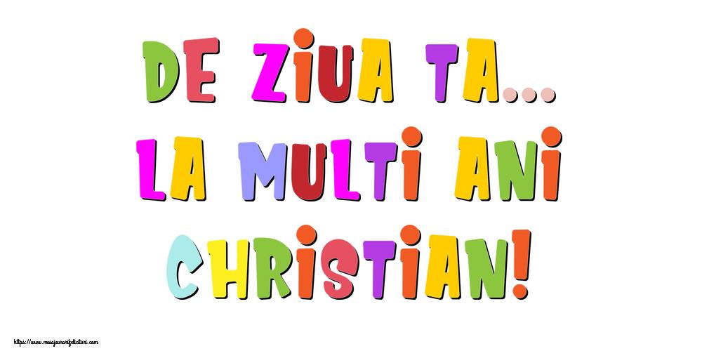 Felicitari de la multi ani - De ziua ta... La multi ani, Christian!