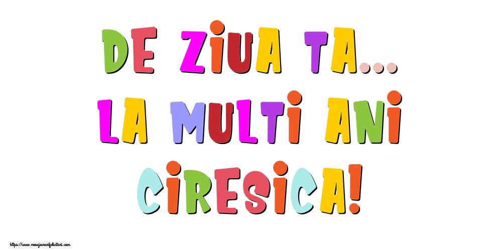 Felicitari de la multi ani - De ziua ta... La multi ani, Ciresica!