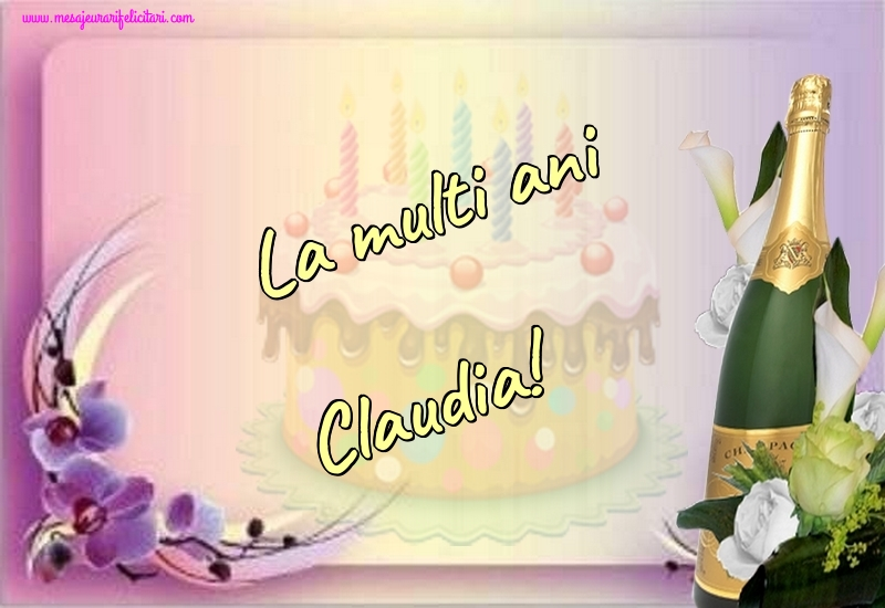 Felicitari de la multi ani - La multi ani Claudia!