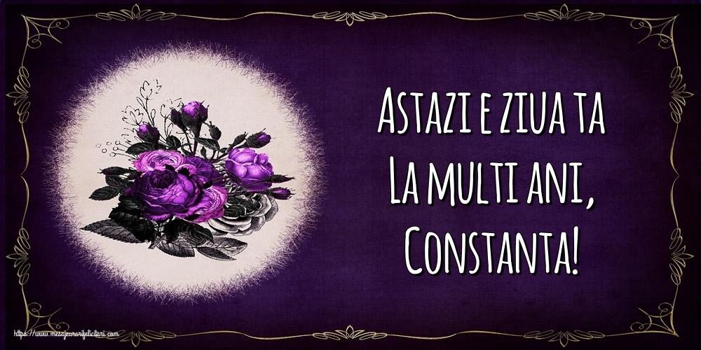 Felicitari de la multi ani - Astazi e ziua ta La multi ani, Constanta!