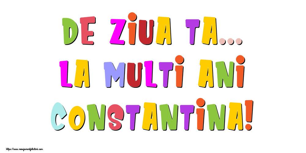 Felicitari de la multi ani - De ziua ta... La multi ani, Constantina!