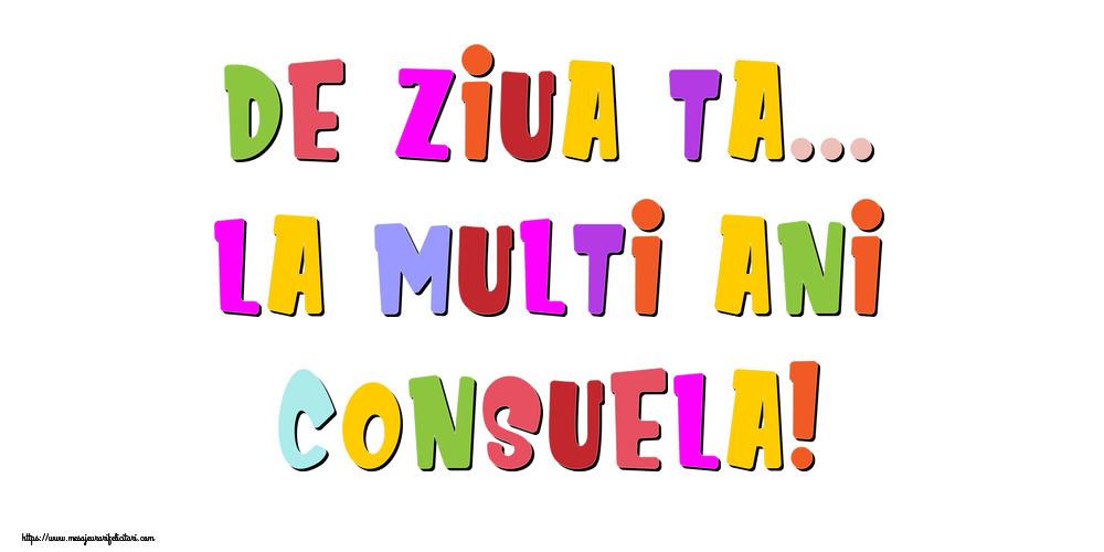 Felicitari de la multi ani - De ziua ta... La multi ani, Consuela!