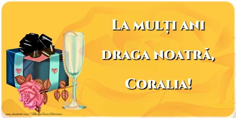 Felicitari de la multi ani - La mulți ani draga noatră, Coralia