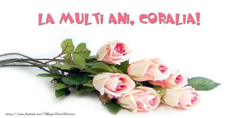 Felicitari de la multi ani - Trandafiri: La multi ani, Coralia!