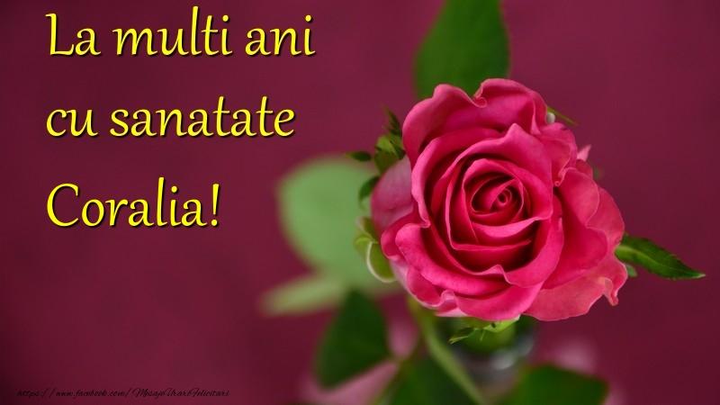 Felicitari de la multi ani - La multi ani cu sanatate Coralia