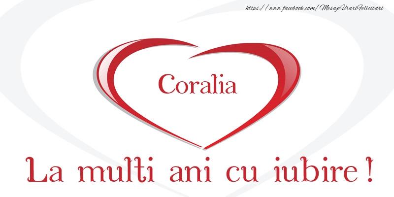 Felicitari de la multi ani - Coralia La multi ani cu iubire!