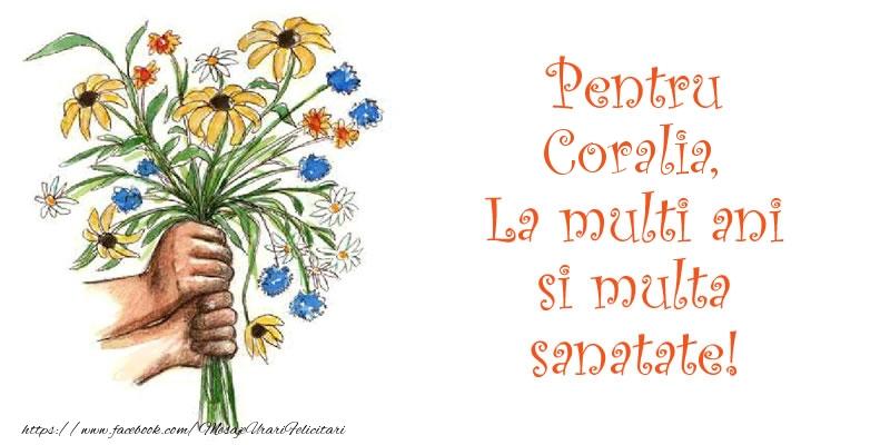 Felicitari de la multi ani - Pentru Coralia, La multi ani si multa sanatate!