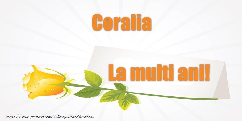 Felicitari de la multi ani - Pentru Coralia La multi ani!