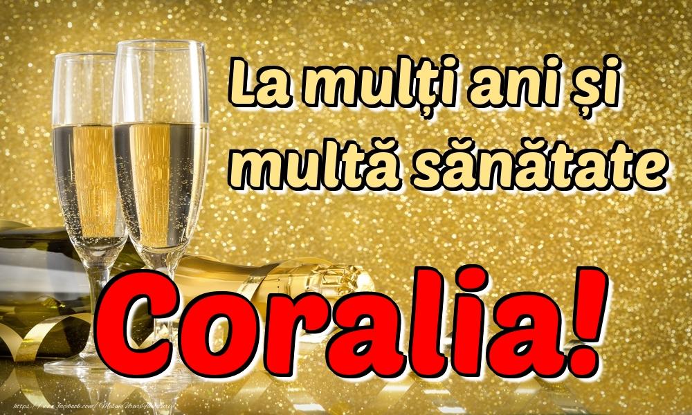 Felicitari de la multi ani - La mulți ani multă sănătate Coralia!