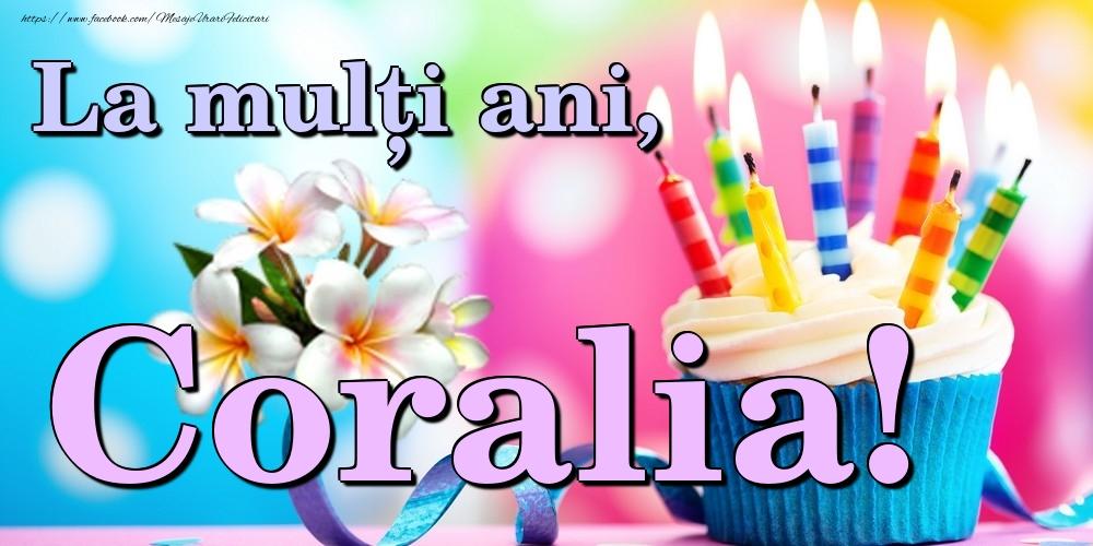 Felicitari de la multi ani - La mulți ani, Coralia!
