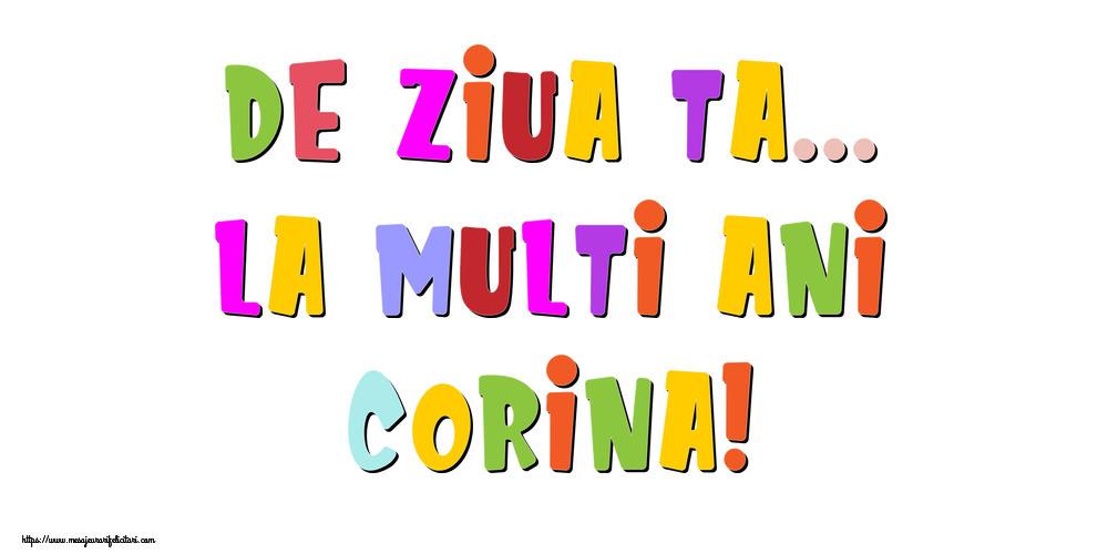 Felicitari de la multi ani - De ziua ta... La multi ani, Corina!