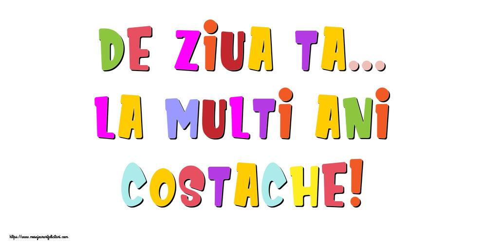 Felicitari de la multi ani - De ziua ta... La multi ani, Costache!