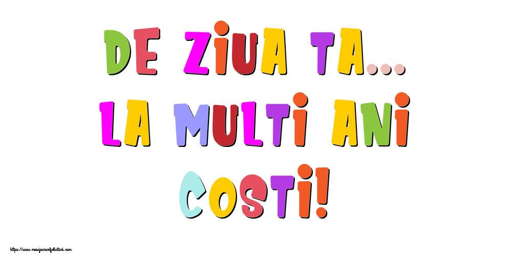 Felicitari de la multi ani - De ziua ta... La multi ani, Costi!