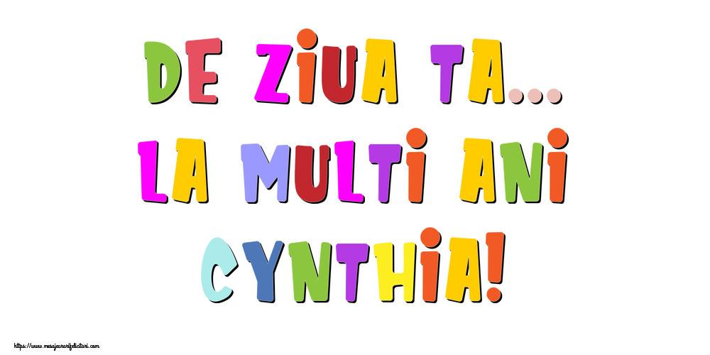 Felicitari de la multi ani - De ziua ta... La multi ani, Cynthia!