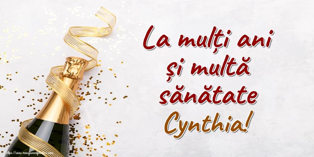 Felicitari de la multi ani - La mulți ani și multă sănătate Cynthia!