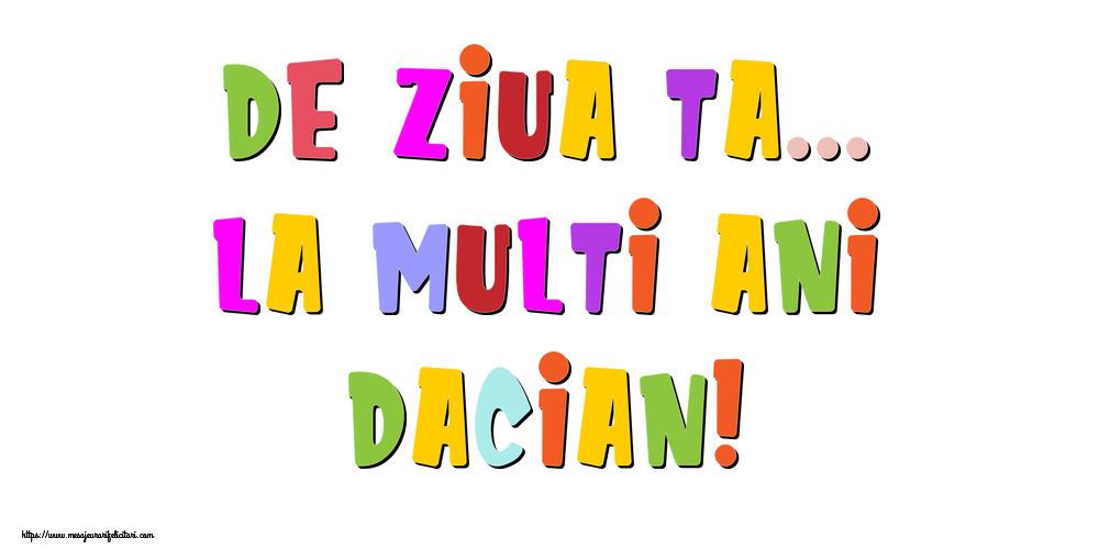 Felicitari de la multi ani - De ziua ta... La multi ani, Dacian!