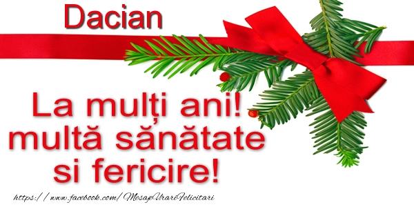 Felicitari de la multi ani - Dacian La multi ani! multa sanatate si fericire!