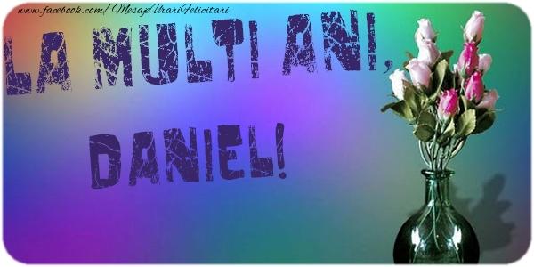Felicitari de la multi ani - La multi ani, Daniel
