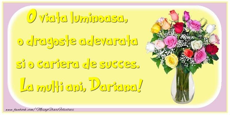 Felicitari de la multi ani - O viata luminoasa, o dragoste adevarata si o cariera de succes. Dariana